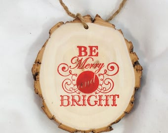 Large wood slice christmas ornament / be merry and bright
