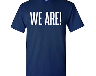 We Are! Penn State Tee