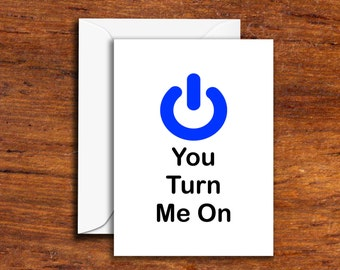 Funny - You Turn Me On - (Greeting Card - Funny Card - Novelty Card)