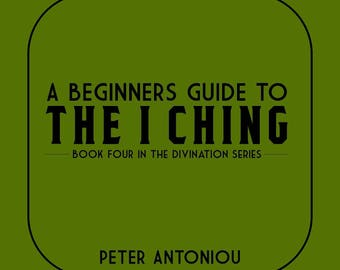Beginners Guide To The I Ching