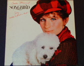 "Barbra Streisand - Songbird - ""You Don't Bring Me Flowers""  ""A Man I Loved"" - Original Columbia Records 1978 - Vintage Vinyl LP Record Album"