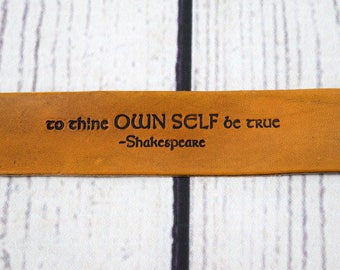 Genuine Leather Cuff Bracelet with Shakespeare Quote: To thine own self be true
