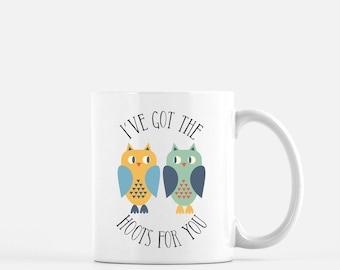 Coffee Mug Owl Mug Punny Mug Pun Owl Coffee Mug Funny Coffee Mug Punny Coffee Mug Coffee Mug I've got the hoots for you Owl Love Valentine
