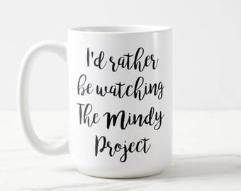 I'd Rather Be Watching the Mindy Project | The Mindy Project | TV Show | Mindy Kaling | OVERSIZED Mug
