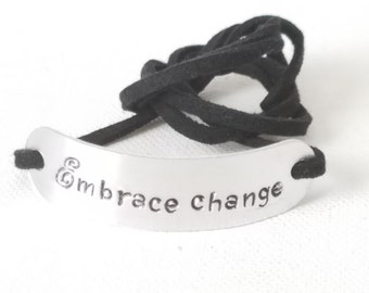 Wrap Bracelet Embrace Change hand stamped Wrap bracelet Inspirational Quote Black suede Wrap Bracelet Jewelry gifts