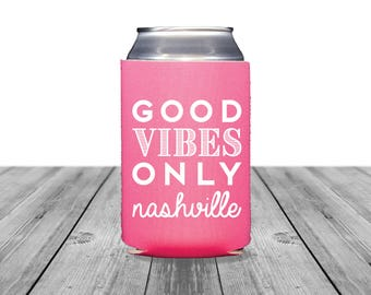 Neoprene Can Coolers, Personalized Coolies, Wedding Coolies, Bachelorette, Custom Can Huggers, Nashville Bachelorette, Good Vibes Only, 1378