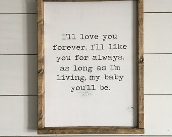 I'll love you forever, wood sign, love you forever sign nursery sign