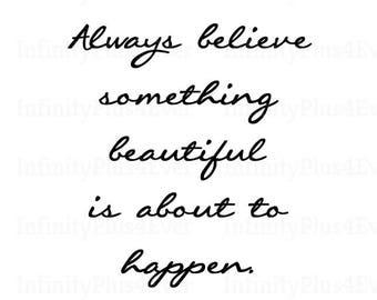 Always Believe - INSTANT DOWNLOAD