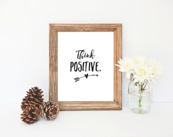 Think Positive Print, Simple Wall Art, Digital Download, Motivational Wall Decor, Minimalist Art, Printable Art, Daily Affirmation Print