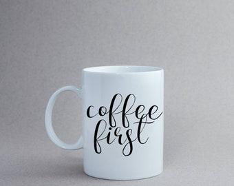 Coffee First | Ceramic Coffee Mug