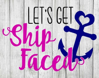 Let's get ship faced svg, cruise svg, cut files for cricut silhouette, dxf, png, eps