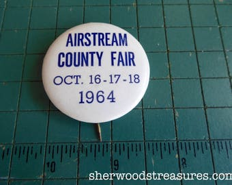 "Uncommon  AIRSTREAM COUNTY FAIR 1964 Promo Pinback Button Travel Trailer Vacation 1 3/4"""
