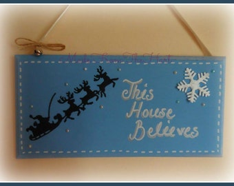 This House Believes Hanging Plaque