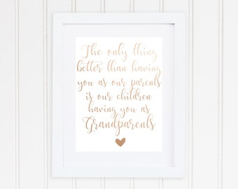 The Only Thing Better Than Having You As Our Parents Is Our Children Having You As Grandparents, Parents Gift, Grandparents Gift,
