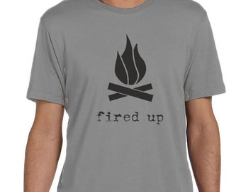 Fired Up - Mens Graphic Tee, Campfire, T-shirt, Mens Screen Printed Tee, Gift for Him, Gift for Dad