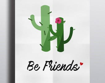 """Be friends"" A4 poster cactus"