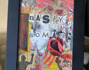 "Collage art, ""NASTY WOMAN"", 5x7"