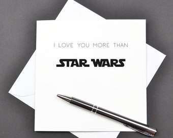 I love you more than STAR WARS - BIRTHDAY   Funny   Any occasion   Frameable card   Blank   Fathers day   Mothers day