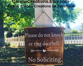 No Soliciting :Do Not Knock or Ring Bell