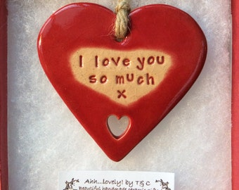 I love you so much handmade ceramic hanging heart, perfect gift