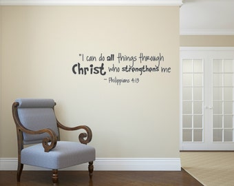 I can do all things through Christ who strengthens me. Philippians 4:13 Vinyl Wall Decal