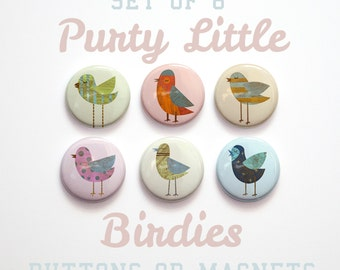 "Stocking Stuffer, Mother Gift for Her, Bird Gifts for Mom, Gift for Friend, 6 Bird Buttons 1 inch, 1"" Bird Magnets or Buttons, Bird Pinbacks"