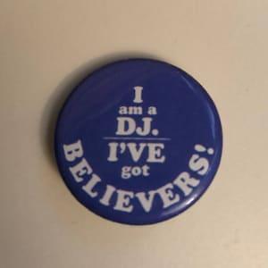 "Bowie 1.25""  ""I am a DJ., Ive got Believers""  pinback button"