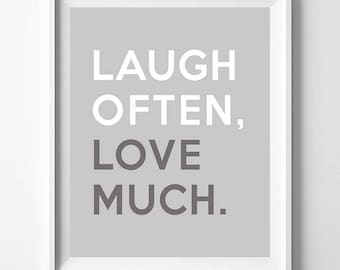 Laugh Often Love Much, Inspirational Quote, Typography Print, Wall Art, Office Decor, Motivational Poster, Gift For Her Decor, Gift For Her