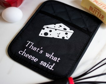 Oven Mitt - Funny Potholder - Food Puns Pot Holder- Trivet - Kitchen Decor - Kitchen humor - Food Humor - Funny Wedding Gift - Cheese