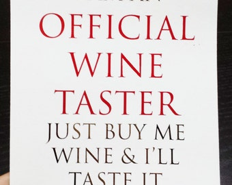 Oops Print - I Am An Official Wine Taster - Just Buy Me Wine & I'll Taste It Gold and Red Foil 5 x 7 Print