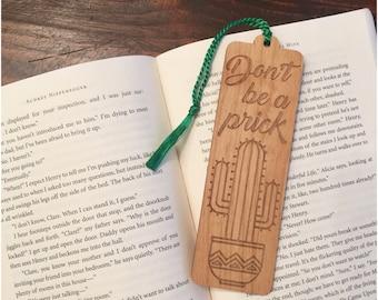 Don't be a Prick Bookmark - Laser Engraved Alder Wood - Book Mark