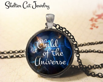 """Child of the Universe Necklace - 1-1/4"""" Circle Pendant or Key Ring - Quote - Mystical, Metaphysical - Galaxy Nebula Cosmos - Spiritual Gift"""