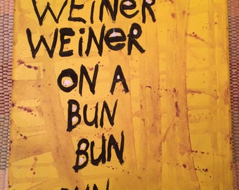 Weiner Weiner Weiner On A Bun Bun Bun Word Art Folk Painting Original Canvas Quote - Nayarts