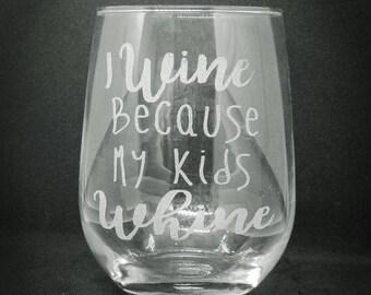 I wine because my kids whine