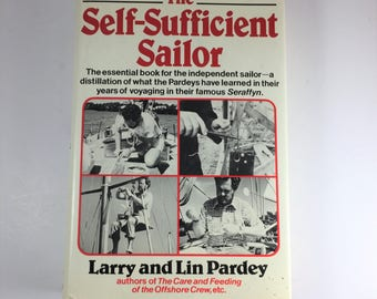 The Self-Sufficient Sailor by Larry and Lin Pardey, 1982 Hardcover
