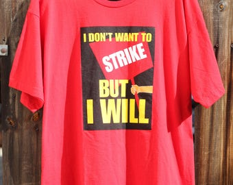 """Vintage 1990's """"I Don't want to Strike but I WILL"""" Protest T shirt"""