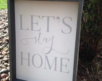Let's Stay Home Sign  - Premium Framed Sign - Pallet Art Home Decor
