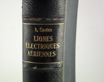 Lignes Electriques Aériennes P. Bergeon & A. Castex University of Grenoble Bibliotèque De L'Ingéneur Electrecien-Mécanicien