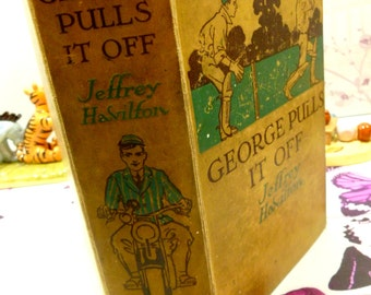 George Pulls it Off Jeffrey Havilton Big Old Vintage Classic Boys Book School Stories Illustrated by HM Brock