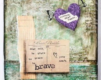 Courage Dear Heart, Be Brave Mixed media Art Print and Art Print on Wood