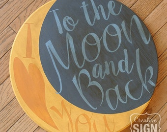 I Love You to the Moon and Back Round Wood Sign Plaque