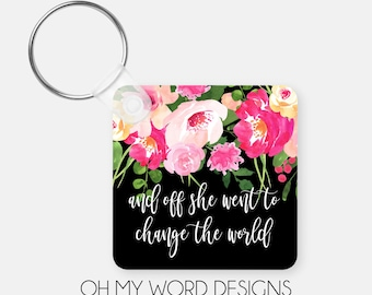 Quote Keychain-Monogram Keychain-Personalized Keychain-Bag Tags-Luggage Tags-Watercolor Flowers-Gifts for Her