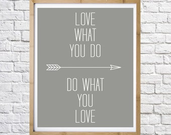 Love What You Do, inspirational quote, motivational poster, digital print, instant download, typography art, Minimal decor, Arrow art