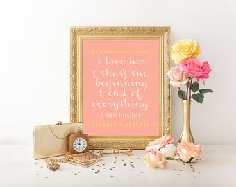 I love her and that's the beginning and end of everything, peach, digital print, printable, nursery, child, mothers day, F. Scott Fitzgerald
