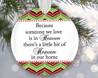 Memorial Christmas Ornament Because someone we love is in heaven...Heaven in our home Memorial Gift In Memory of OR142