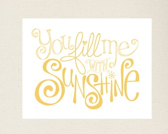 You Fill Me With Sunshine Print