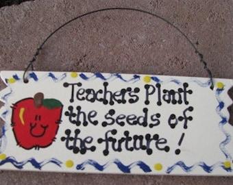 Teacher Gift  Teachers Plant Seeds Sign