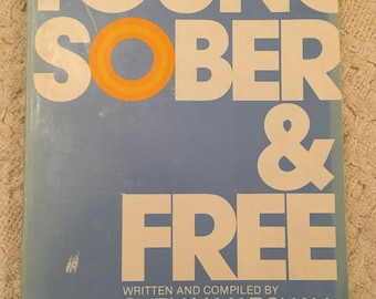 Young Sober and Free, Books on Sobriety, How to Become Sober, Books Signed by Author