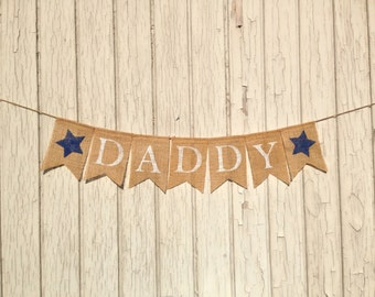 DADDY Father's Day Banner,  Father's Day Burlap Banner, Bunting, Burlap Banner, Bunting Garland