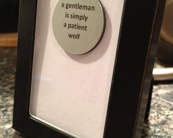 Quote | Magnet | Frame - A Gentleman is Simply a Patient Wolf